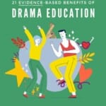 Poster for 21 Benefits of Dramatic Education.